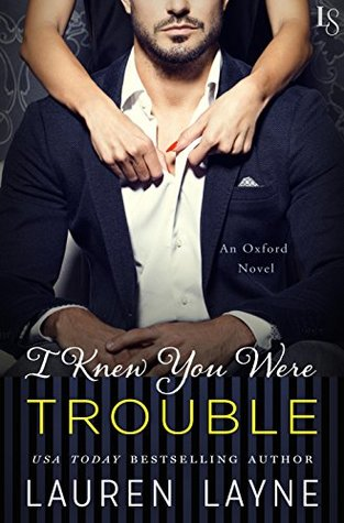 I knew You Were Trouble, by Lauren Layne