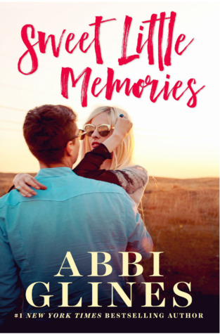 Sweet Little Memories, by Abbi Glines