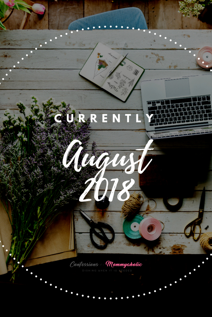 Currently August 2018