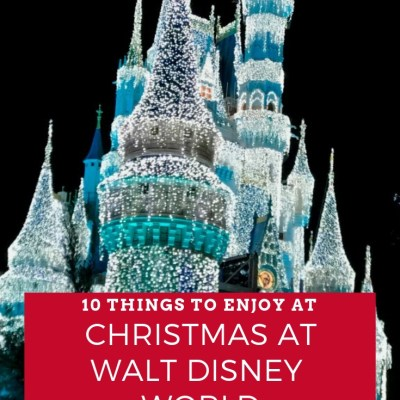10 Things to Enjoy at Christmas at Walt Disney World