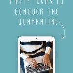 7 Fun Virtual Party Ideas to Conquer the Quarantine