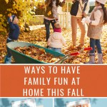 Ways to Have Fun with Your Family at Home This Fall