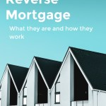 Reverse Mortgage Calculators – What They Are and How They Work