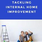Tackling Internal Home Improvement – The Basic Tips