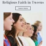 4 Ways To Encourage Your Tween To Develop Religious Faith