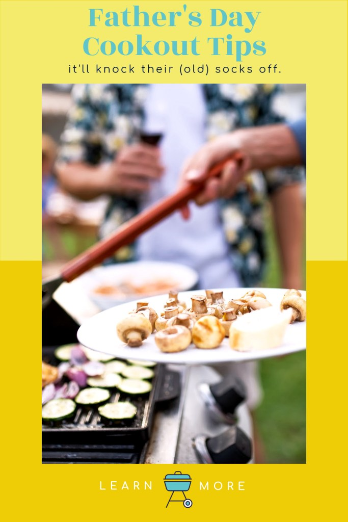 Cookout Tips for Fathers Day