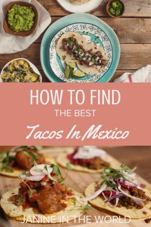 How To Find Best Tacos In Mexico - I've made a science out of determining where to find the best tacos in Mexico and I'm sharing my insights with you! Follow these tips to find mouthwatering tacos time and time again! #mexico #mexicotravel #foodietravel #tacos #travetips