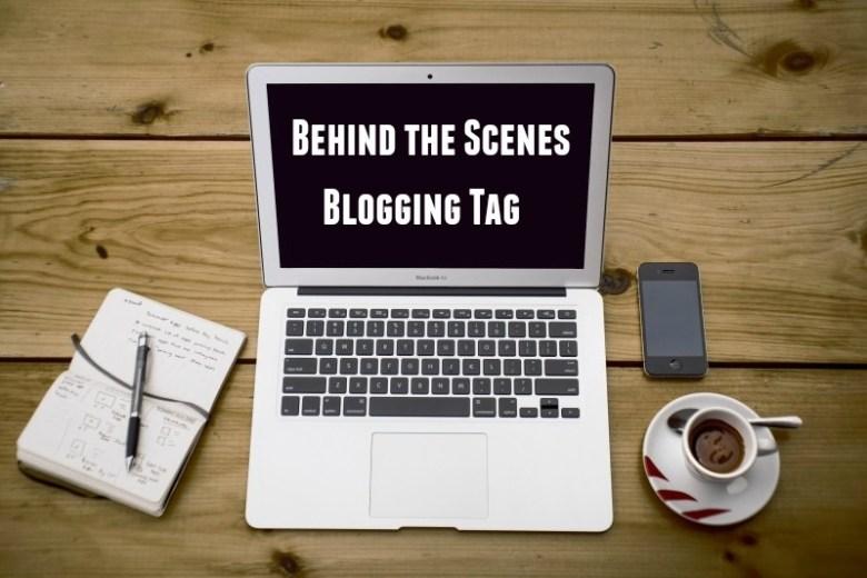 behind the scenes blogging tag