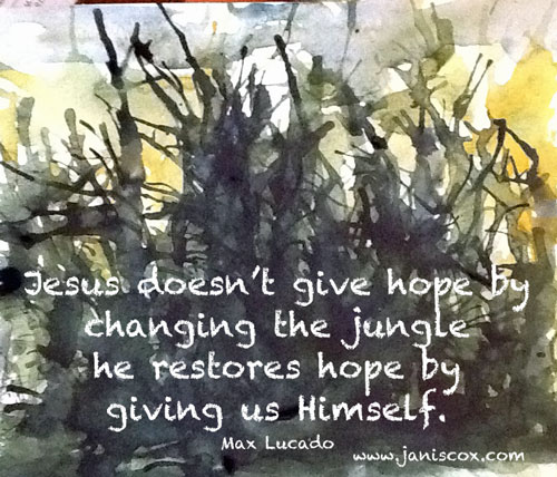 Max Lucado Quote - jungle