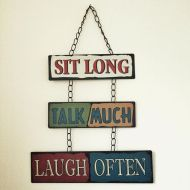 Sit long, talk much, laugh often ….good advice!