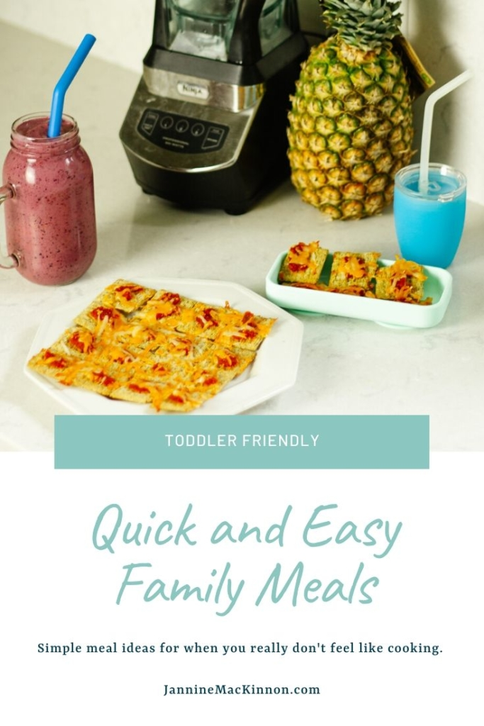 Toddler friendly quick and easy family meal ideas for when you just don't feel like cooking.