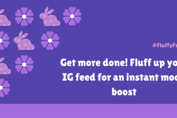 #FluffyFriday: Get more done! Fluff up your IG feed for an instant mood boost