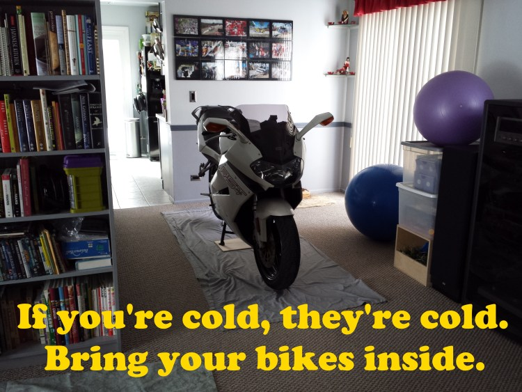 Parked motorcycle syndrome isn't as bad when you bring your bike inside