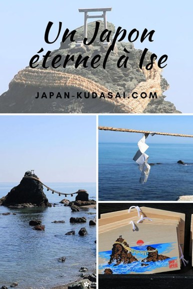 Un Japon éternel - les rochers mariés à Ise