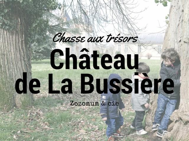 Chateau de la bussière - blog sorties en famille - blog voyage