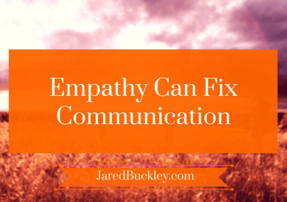 Empathy Can Fix Communication Issues