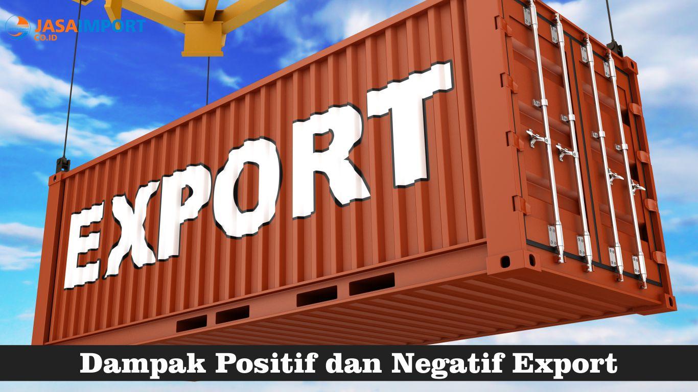 Pengaruh Positif dan Negatif Eksport Ke Luar Negeri Pada Suatu Negara
