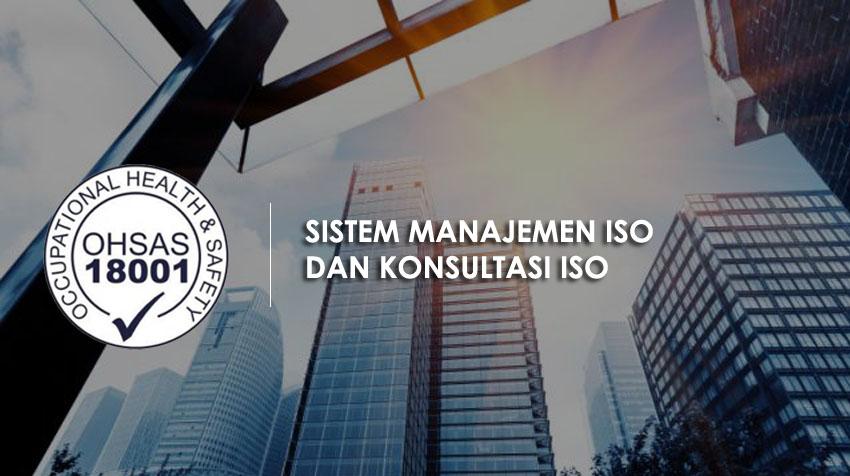 Sistem Manajemen ISO dan Konsultasi ISO OHSAS 18001