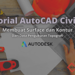 Tutorial AutoCAD Civil 3D – Membuat Surface dan Kontur dari Data Survey Pengukuran