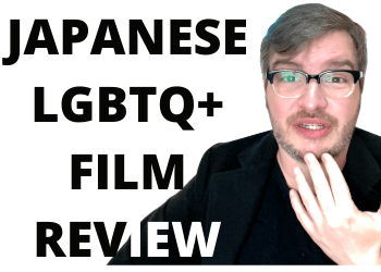 FOUR JAPANESE LGBTQ+ FILMS REVIEWED: Taboo, Close Knit, Kakera A Piece of Our Life & To Each His Own