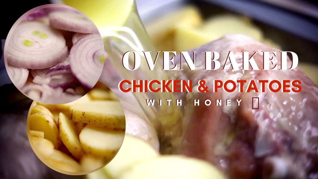 Oven Baked Chicken & Potatoes With Honey | Music, Lifestyle & Food