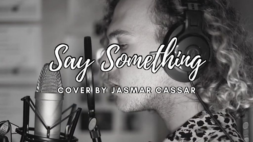 Say Something (Cover By Jasmar Cassar) | Music, Lifestyle & Food