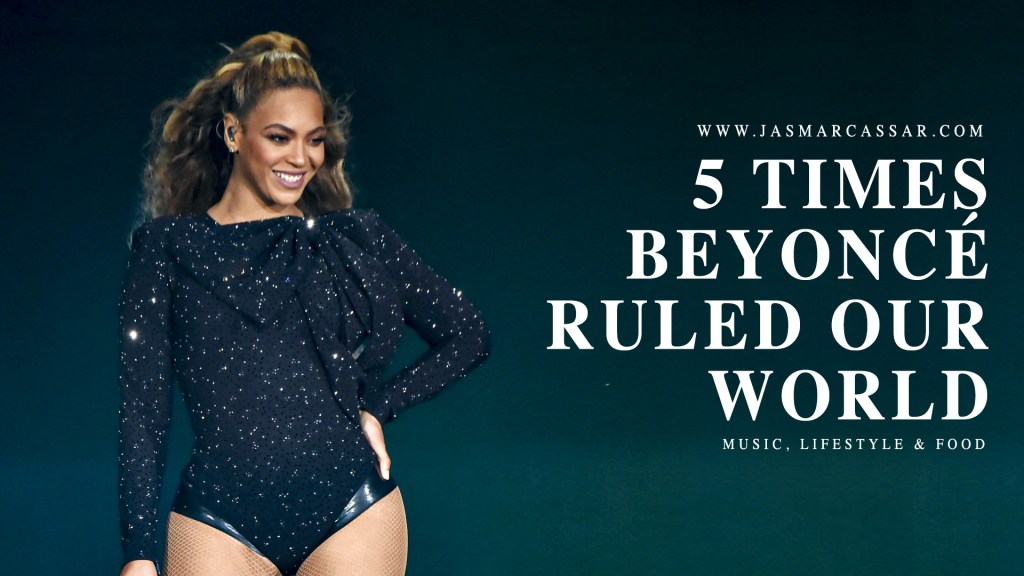 5 Times Beyoncé Ruled Our World | Music, Lifestyle & Food