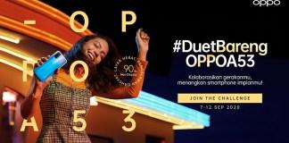 Ingin Dapat A53 Gratis ? Ikuti Kompetisi #DuetBarengOPPOA53