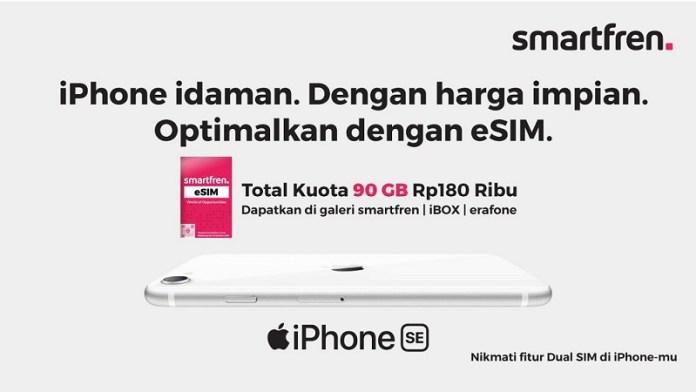 Dual Sim di iPhone SE kini bisa dengan eSIM Smartfren