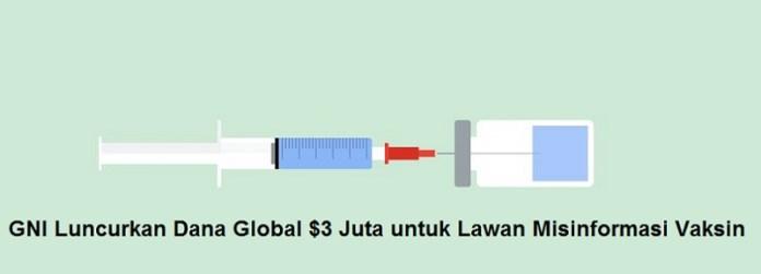 GNI Luncurkan Dana Global $3 Juta untuk Lawan Misinformasi Vaksin
