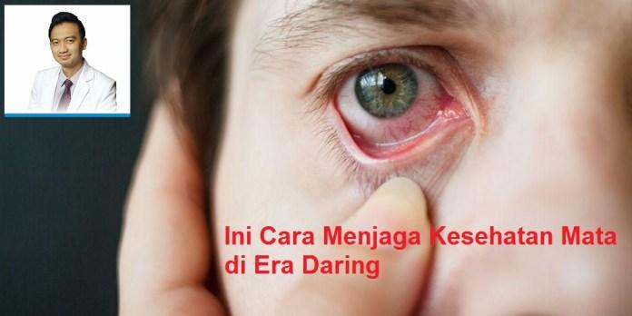 Ini Cara Menjaga Kesehatan Mata di Era Daring