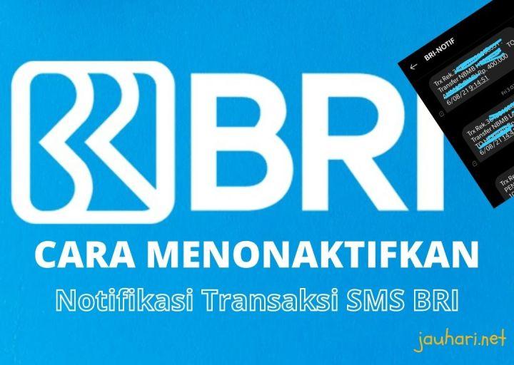 Cara Menonaktifkan Notifikasi Transaksi SMS BRI
