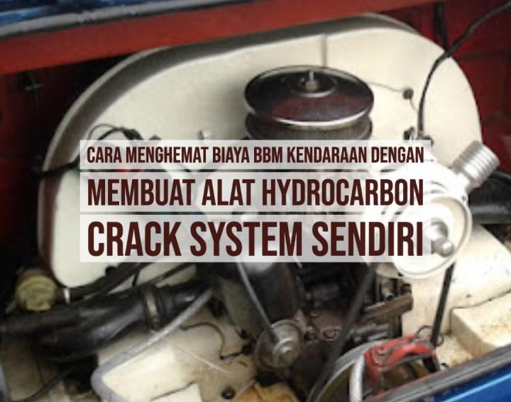 Membuat Alat Hydrocarbon Crack System Sendiri