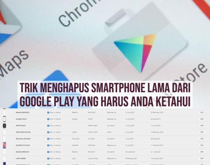 Trik Menghapus SmartPhone Lama Dari Google Play Yang Harus Anda Ketahui