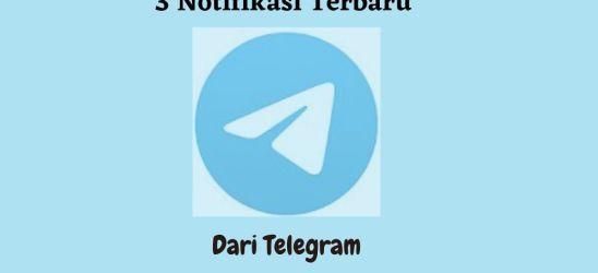 3 Notifikasi Terbaru Dari Telegram (1)