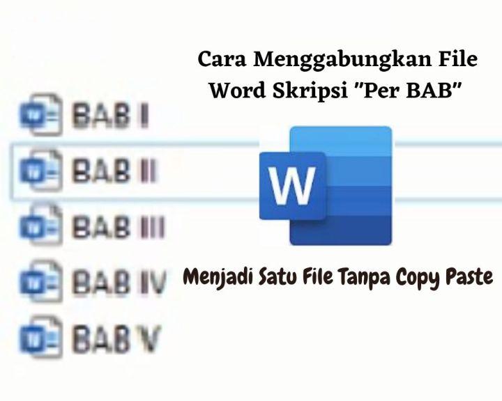 Cara Menggabungkan File Word Skripsi Per BAB Menjadi Satu File Tanpa Copy Paste 1
