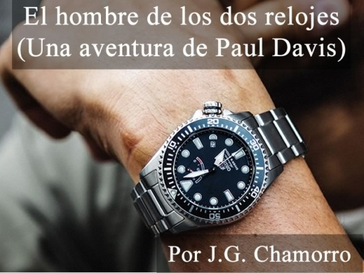 El hombre de los dos relojes (Una aventura de Paul Davis)