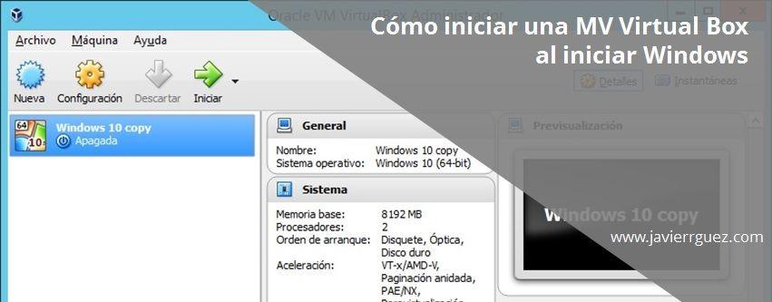 Iniciar una máquina virtual de VirtualBox al Inicio de Windows