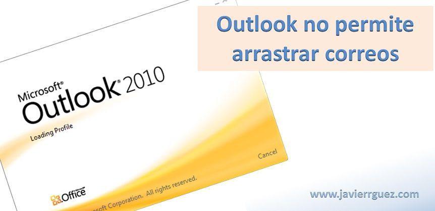 Outlook no permite arrastrar correos