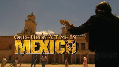 """""""El Mexicano"""" (""""Once Upon a Time in Mexico"""", 2003)"""
