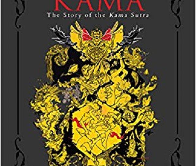 Jaya Misras Erotic Novel Kama The Story Of The Kama Sutra Is About Vatsayayana Who Wrote Kamasutra Set In 273 Ad Jaya Misras Kama Is A Fictionalised
