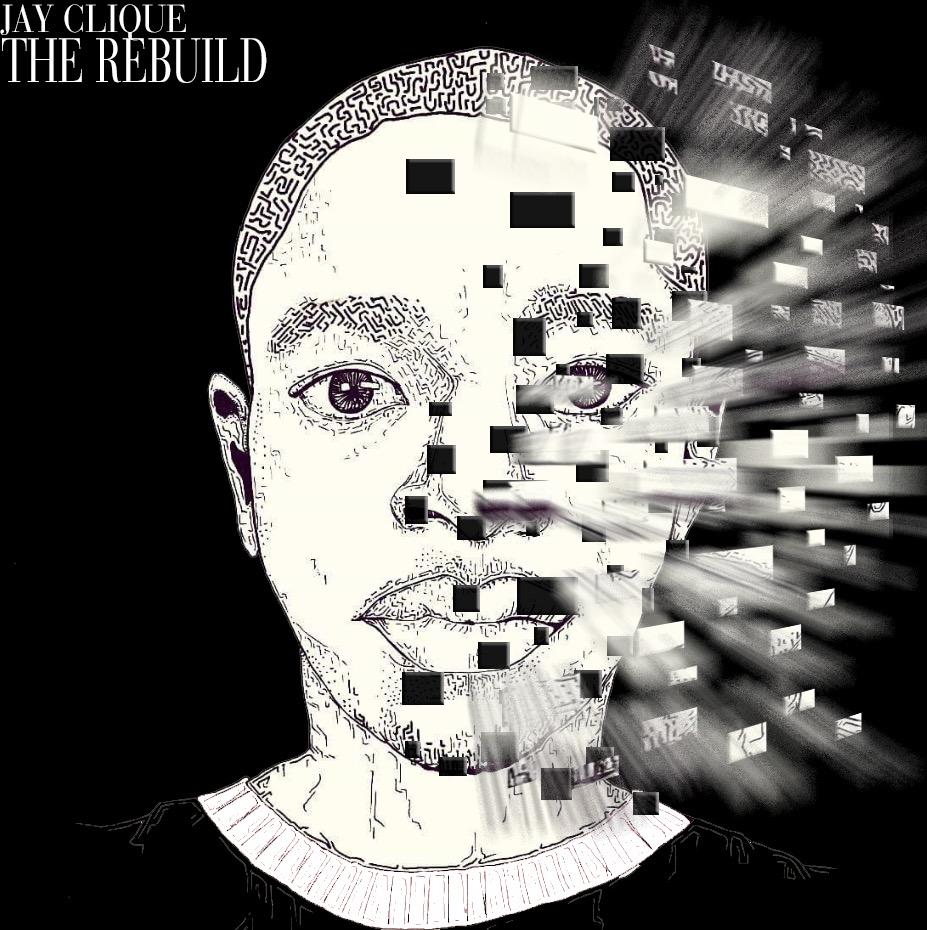 Jay Clique - The Rebuild - Album Cover - Music