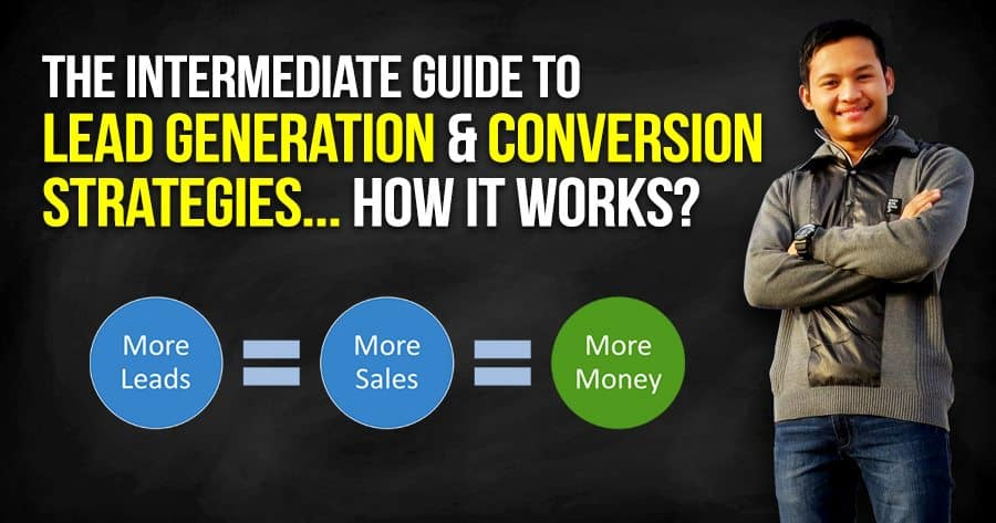 the-intermediate-guide-to-lead-generation-and-conversion-strategies