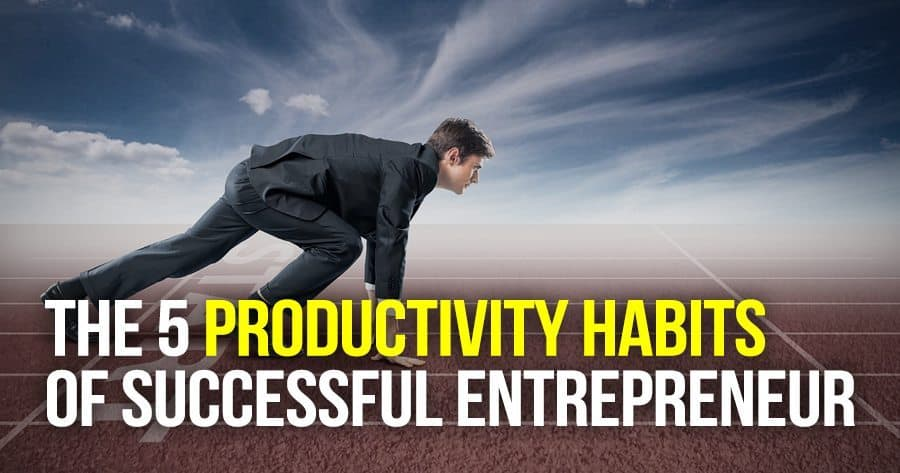 5-productivity-habits-of-successful-entrepreneur-mau-magallaness