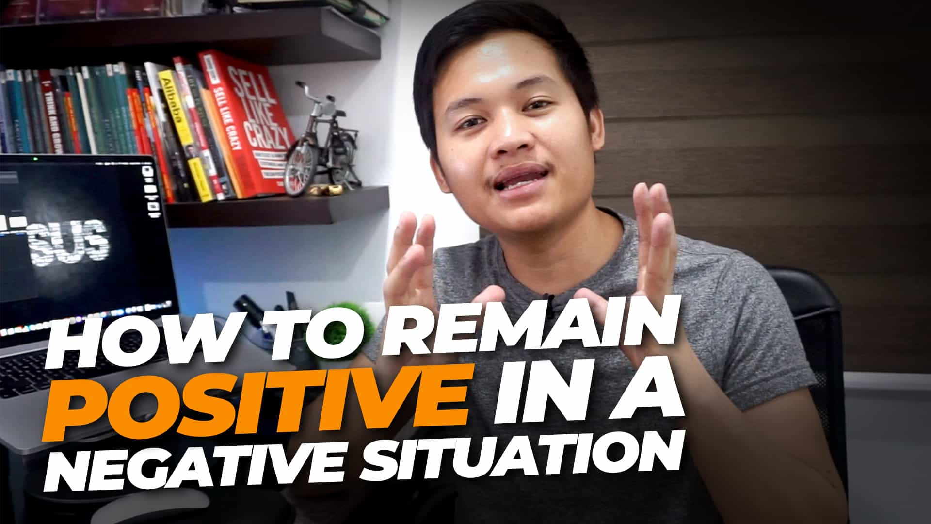 HOW TO REMAIN POSITIVE