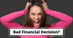 5 Bad Financial Decisions An Entrepreneur Made