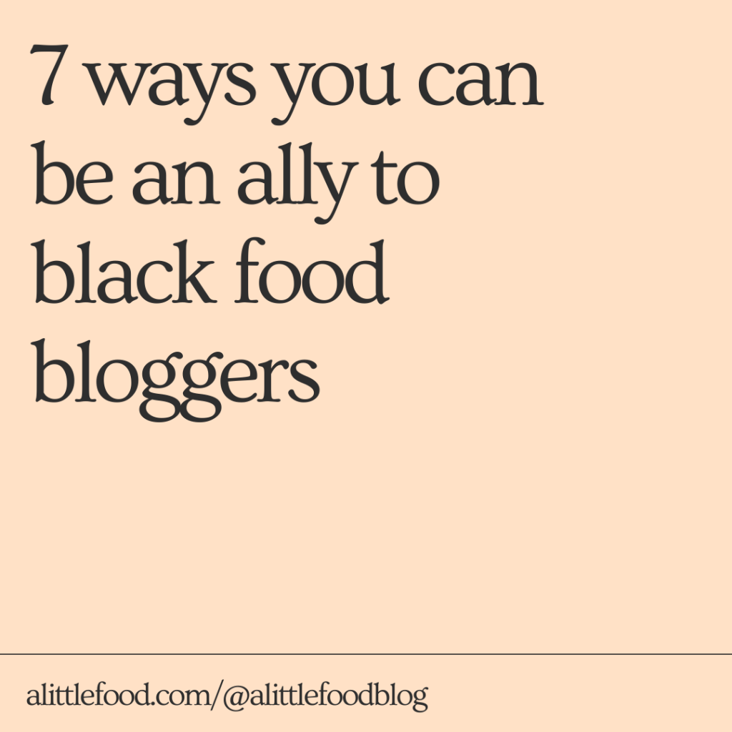 7 Ways to be an ally to black food bloggers