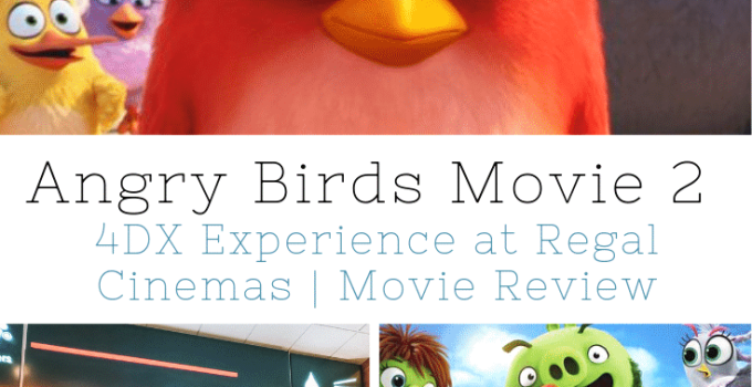 Angry Birds Movie 2 4DX Experience at Regal Cinemas | Movie Review