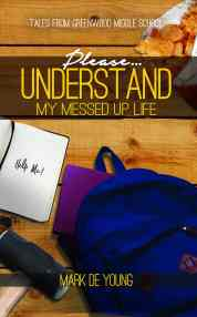 Please... Understand My Messed Up Life - Tales from Greenwood Middle School. Greenwood Middle School has your typical hip-hop dancers battling out their best moves in the cafeteria, brownies with special surprises waiting for just the right person, and sledgehammer-wielding teachers. Oh, this doesn't happen at your school?
