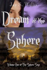 Dream of the Sphere by Jay S. Willis